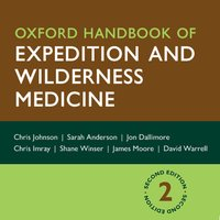 Oxford Handbook of Expedition and Wilderness Medicine, Second Edition