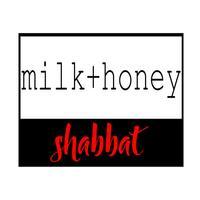 Milk+Honey Shabbat