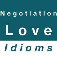 Negotiation & Love idioms