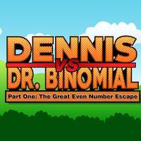 Dennis vs. Dr. Binomial Part 1